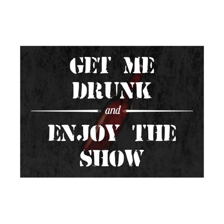 Get Me Drunk And Enjoy The Show Print Bottle Picture Fun Drinking Humor Bar Sign - Halloween Drinking Games 2017