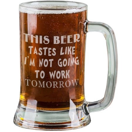 16 Oz Beer Mugs (16 Oz Personalised Pint Beer Glasses Etched Mug Engraved with THIS BEER TASTES LIKE I'M NOT GOING TO WORK TOMORROW Funny Beer Glasses for Dad)
