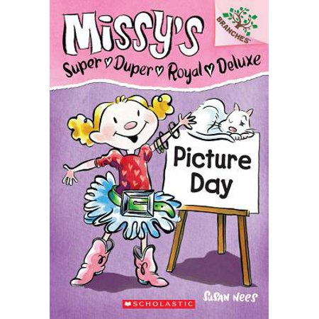 Picture Day: A Branches Book (Missy's Super Duper Royal Deluxe (Super Sturdy Picture Books)