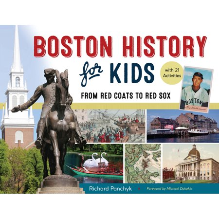 Boston History for Kids : From Red Coats to Red Sox, with 21 Activities thumbnail