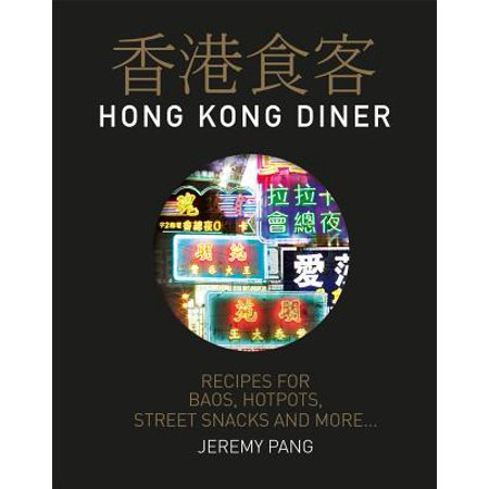 Hong Kong Diner : Recipes for Baos, Hotpots, Street Snacks and More...](Scary Halloween Snacks Recipes)