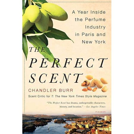 The Perfect Scent : A Year Inside the Perfume Industry in Paris and New (Best Business In New York)