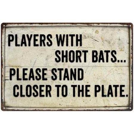 Players with short Bats… Funny Bathroom Gift 8x12 Metal Sign 208120061005 - Funny Halloween Take One Signs