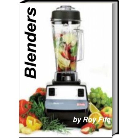 Blenders - eBook With this essential guide to blenders discover everything there's is to know about use of blenders, personal blenders, blender drinks, the best blenders to buy and much more.