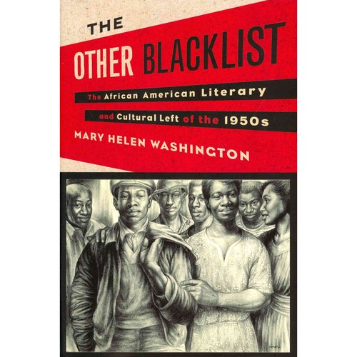 The Other Blacklist: The African American Literary and Cultural Left of the 1950s