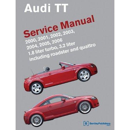 Audi Tt Service Manual 2000 2001 2002 2003 2004 2005 2006 By Bentley Publishers