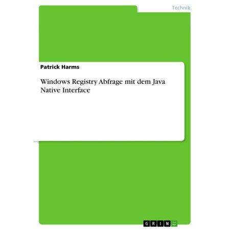 Windows Registry Abfrage mit dem Java Native Interface - eBook