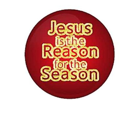 Jesus Is the Reason Christmas  Pin Buttons Large 2.5 inch (24) (Photo Button Pins)