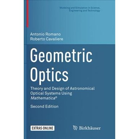 Geometric Optics : Theory and Design of Astronomical Optical Systems Using (System Design Modeling And Simulation Using Ptolemy Ii)