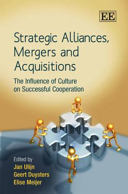 Strategic Alliances, Mergers and Acquisitions: The Influence of Culture on Successful Cooperation