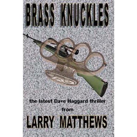 Brass Knuckles : A Dave Haggard Thriller ()