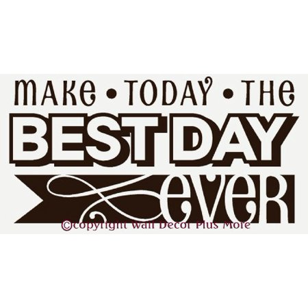 Inspirational Quote Make Today The Best Day Ever Wall Decals Sticker 2