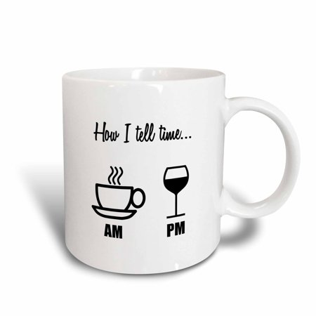 3dRose HOW I TELL TIME� COFFEE CUP AM, WINE GLASS PM - Ceramic Mug, 15-ounce (Ceramic Wine Cup)