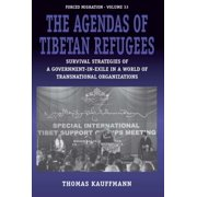The Agendas of Tibetan Refugees : Survival Strategies of a Government-In-Exile in a World of International Organizations