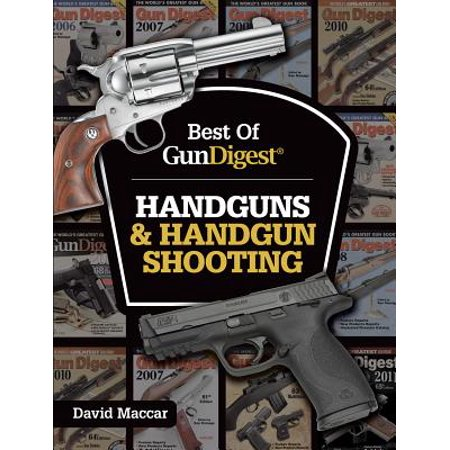 Best of Gun Digest - Handguns & Handgun Shooting -