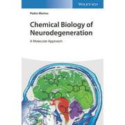 Chemical Biology of Neurodegeneration: A Molecular Approach (Hardcover)