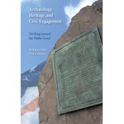 Archaeology, Heritage, and Civic Engagement : Working toward the Public Good