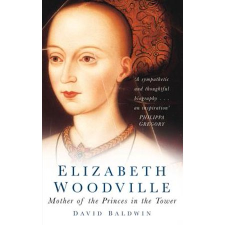 Elizabeth Woodville : Mother of the Princes in the