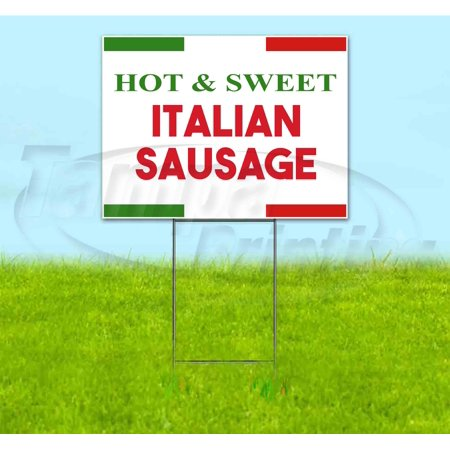 "Hot Sweet Italian Sausage (18""""x24"""") Corrugated Plastic Yard Sign, Bandit, Lawn, Decorations, New, Advertising, USA -  Tampa Printing"
