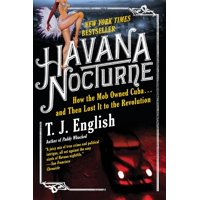 Havana Nocturne: How the Mob Owned Cuba...and Then Lost It to the Revolution (Paperback)
