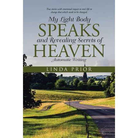 My Light Body Speaks and Revealing Secrets of Heaven : Automatic -