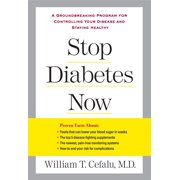 Stop Diabetes Now : A Groundbreaking Program for Controlling Your Disease and Staying Healthy