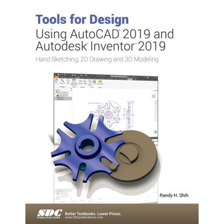 Tools for Design Using AutoCAD 2019 and Autodesk Inventor 2019 ()