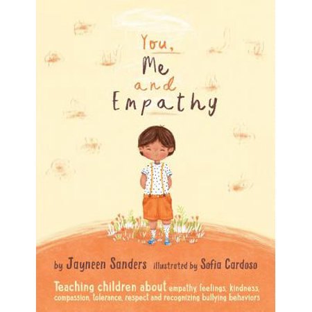 You, Me and Empathy: Teaching Children about Empathy, Feelings, Kindness, Compassion, Tolerance and Recognising Bullying Behaviours (Paperback) - Teaching Stores Near Me