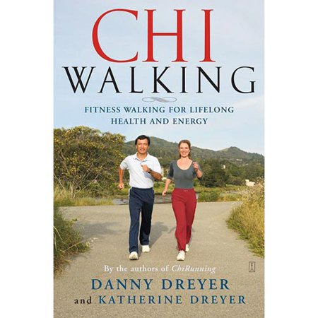 ChiWalking: The Five Mindful Steps for Lifelong Health and Energy by