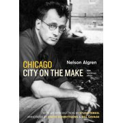 Chicago: City on the Make : Sixtieth Anniversary Edition