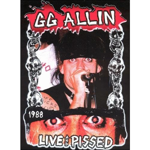 G.G. Allin: Live And Pissed 1988