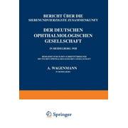 Bericht Über Die Siebenundvierzigste Zusammenkunft Der Deutschen Ophthalmologischen Gesellschaft in Heidelberg 1928 (Paperback)