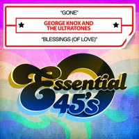 George Knox & Ultratones - Gone / Blessings (of Love)