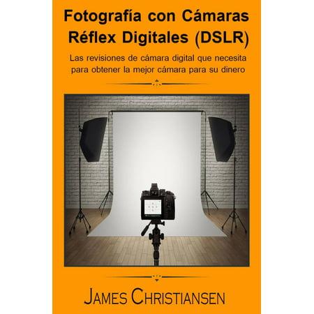 Fotografía Réflex Digital (DSLR): Los análisis de cámaras digitales que necesitas para obtener la mejor cámara por tu dinero - eBook - La Mejor Broma De Halloween 2017