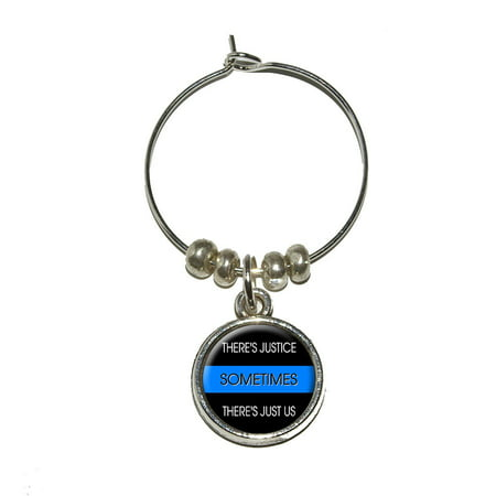 Thin Blue Line - Sometimes Justice Just Us - Police Policemen Wine Glass Charm](Police Glasses)