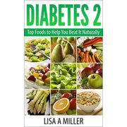 Diabetes 2 Top Foods to Help You Beat It Naturally - eBook