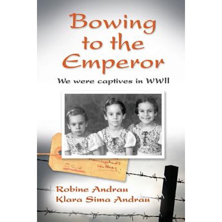 Bowing to the Emperor : We Were Captives in WWII