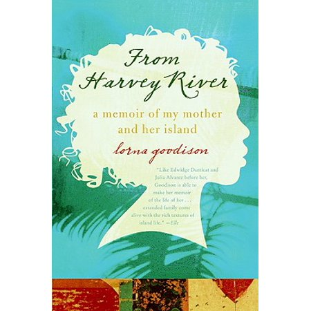 - From Harvey River : A Memoir of My Mother and Her Island