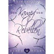 Black Heart - Band 10: Der Kampf der Rebellen - eBook