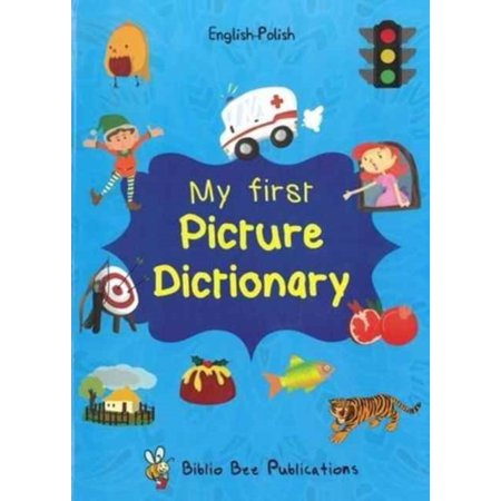 My First Picture Dictionary: English-polish With Over 1000 Words My First Picture Dictionary: English-polish With Over 1000 Words (Computer Dictionary 2018)