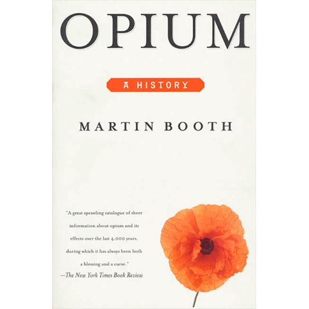 Opium : A History (Booth Martin Cannabis A History Ch 13)