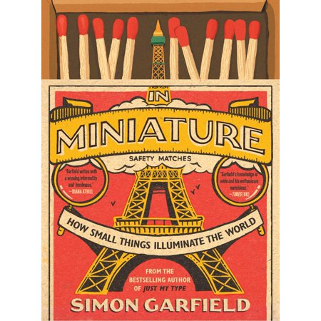 In Miniature : How Small Things Illuminate the