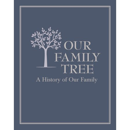 Our Family Tree : A History of Our Family