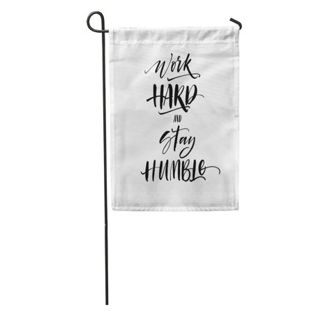 SIDONKU Hustle Work Hard and Stay Humble Lettering Ink Modern Brush Garden Flag Decorative Flag House Banner 12x18 inch
