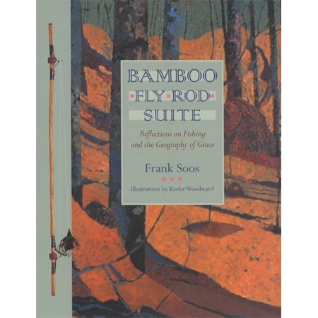 Bamboo Fly Rod Suite: Reflections on Fishing and the Geography of Grace (Paperback) thumbnail
