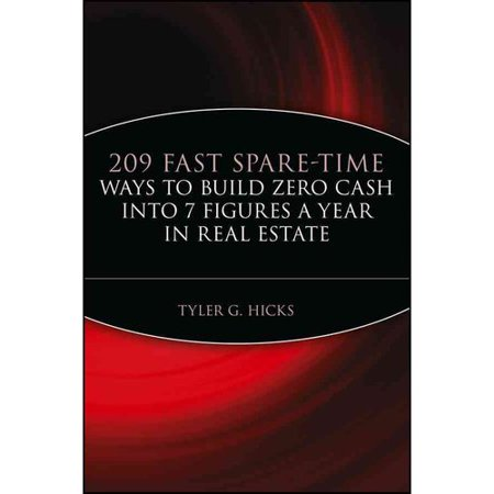 209 Fast Spare-Time Ways to Build Zero Cash Into 7 Figures a Year in Real Estate by