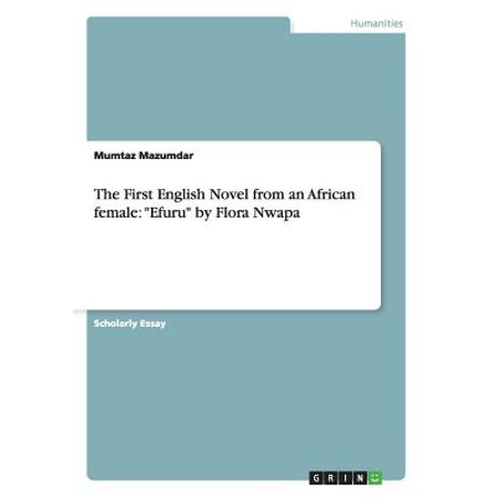 The First English Novel from an African Female : Efuru by Flora