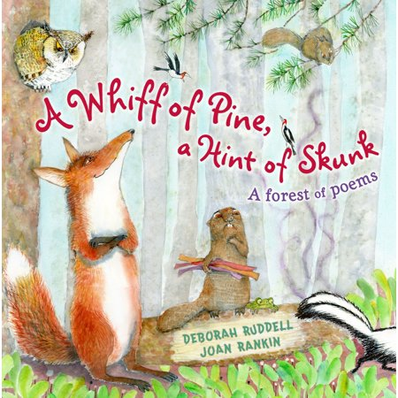 A Whiff of Pine, a Hint of Skunk : A Forest of Poems