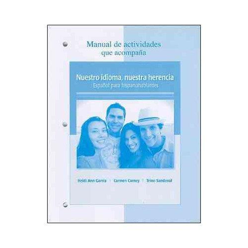Manual de Actividades Que Acompana Nuestro Idioma, Nuestra Herencia: Espanol Para Hispanohablantes
