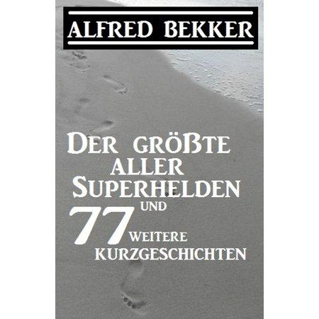 Der größte aller Superhelden und 77 weitere Kurzgeschichten - eBook](Halloween Kurzgeschichten)